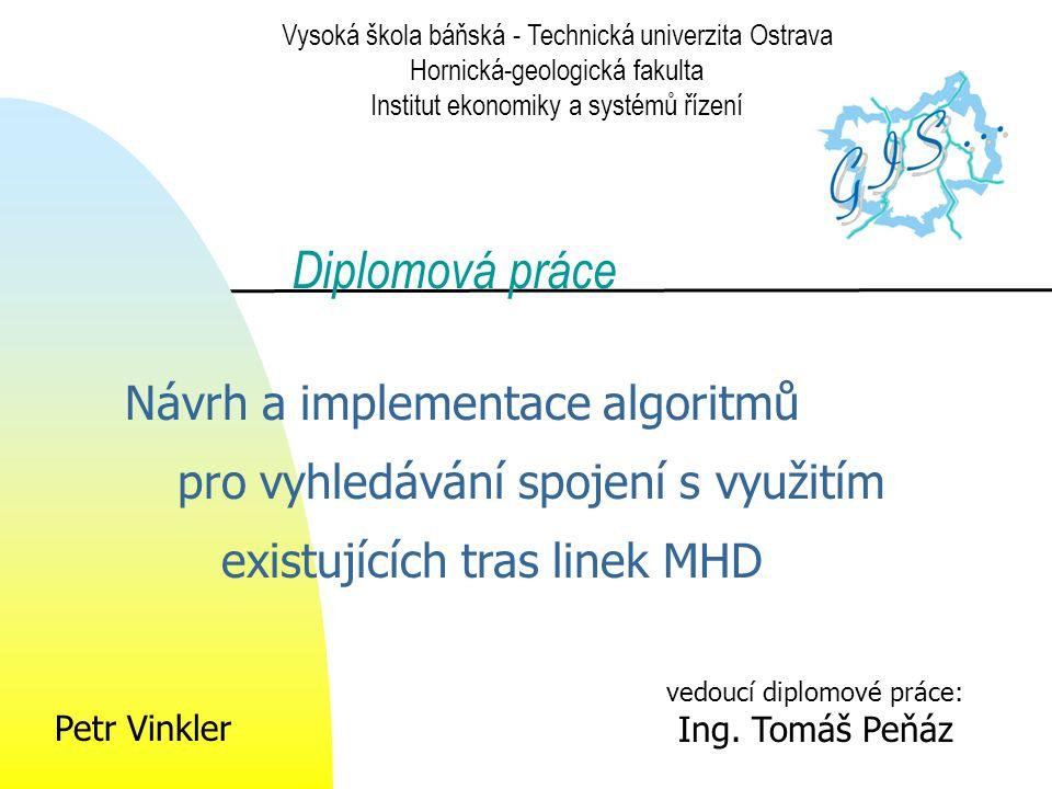 Zadané úkoly analýza současného stavu návrh datového modelu (správa, údržba a využívání tématických dat v prostředí GIS) návrh algoritmů na základě vytvořeného datového modelu implementace těchto algoritmů ve vhodném vývojovém prostředí ověření funkčnosti programové aplikace při práci s reálnými daty Úkoly práce Současný stav Datový model Datové zdroje Úprava dat Vývojové prostředí Výsledná aplikace