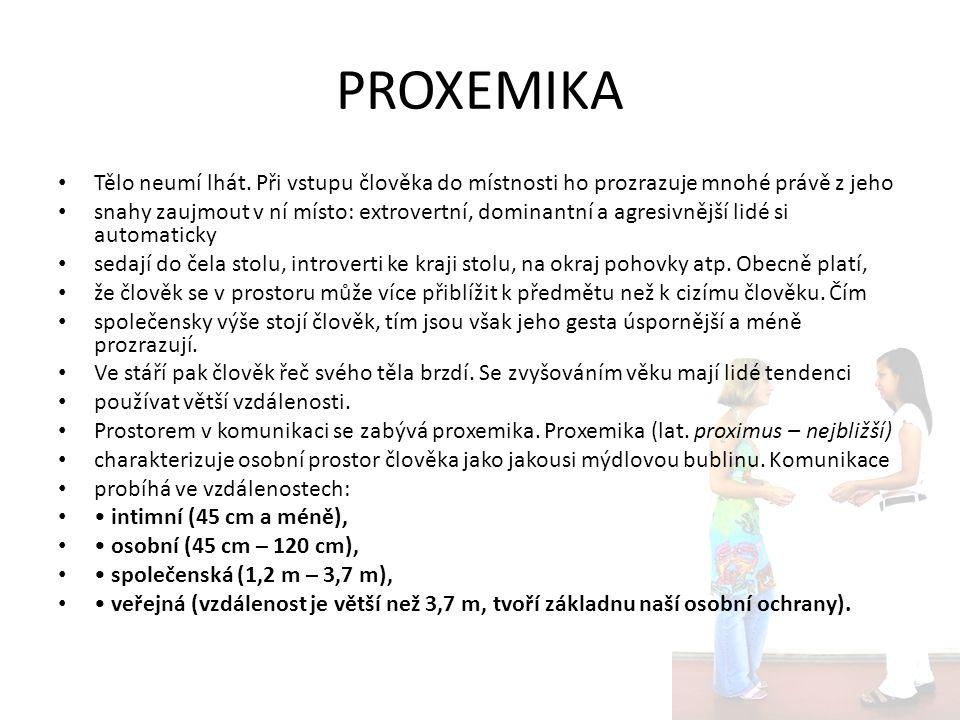 PROXEMIKA Předmětem zkoumání proxemiky je vzdálenost subjektů.
