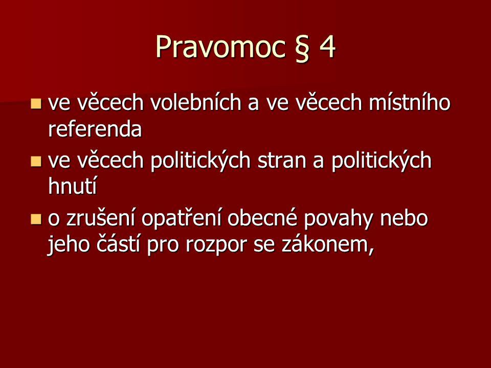 Pravomoc § 4 ve věcech volebních a ve věcech místního referenda ve věcech volebních a ve věcech místního referenda ve věcech politických stran a polit