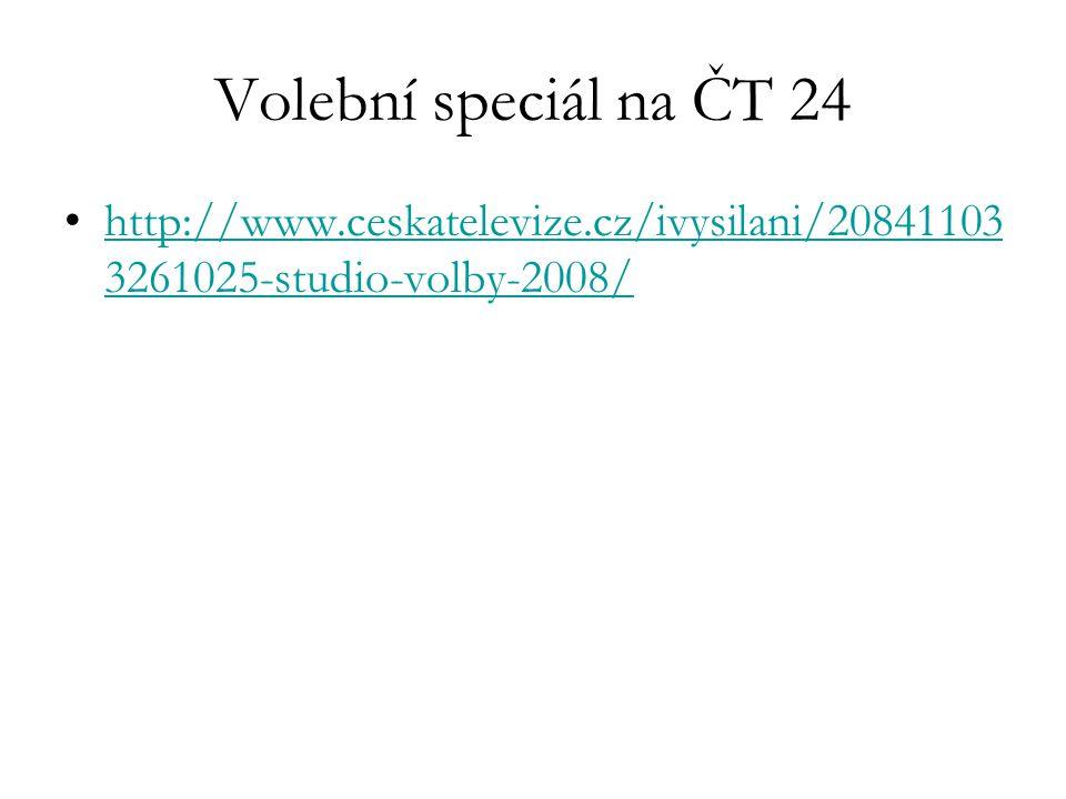 Volební speciál na ČT 24 http://www.ceskatelevize.cz/ivysilani/20841103 3261025-studio-volby-2008/http://www.ceskatelevize.cz/ivysilani/20841103 32610