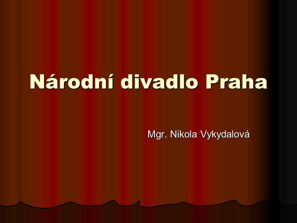 Národní divadlo Praha Mgr. Nikola Vykydalová