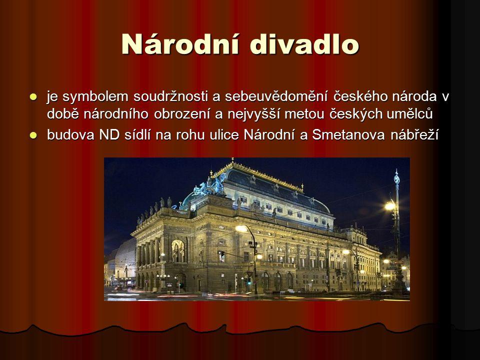 Národní divadlo je symbolem soudržnosti a sebeuvědomění českého národa v době národního obrození a nejvyšší metou českých umělců je symbolem soudržnos