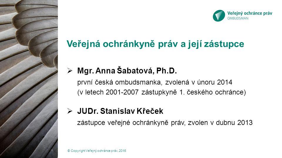 Veřejná ochránkyně práv a její zástupce  Mgr.Anna Šabatová, Ph.D.