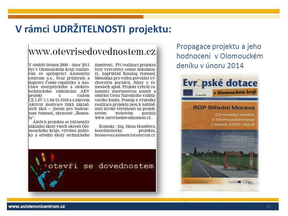 V rámci UDRŽITELNOSTI projektu: www.asistencnicentrum.cz 11 Propagace projektu a jeho hodnocení v Olomouckém deníku v únoru 2014