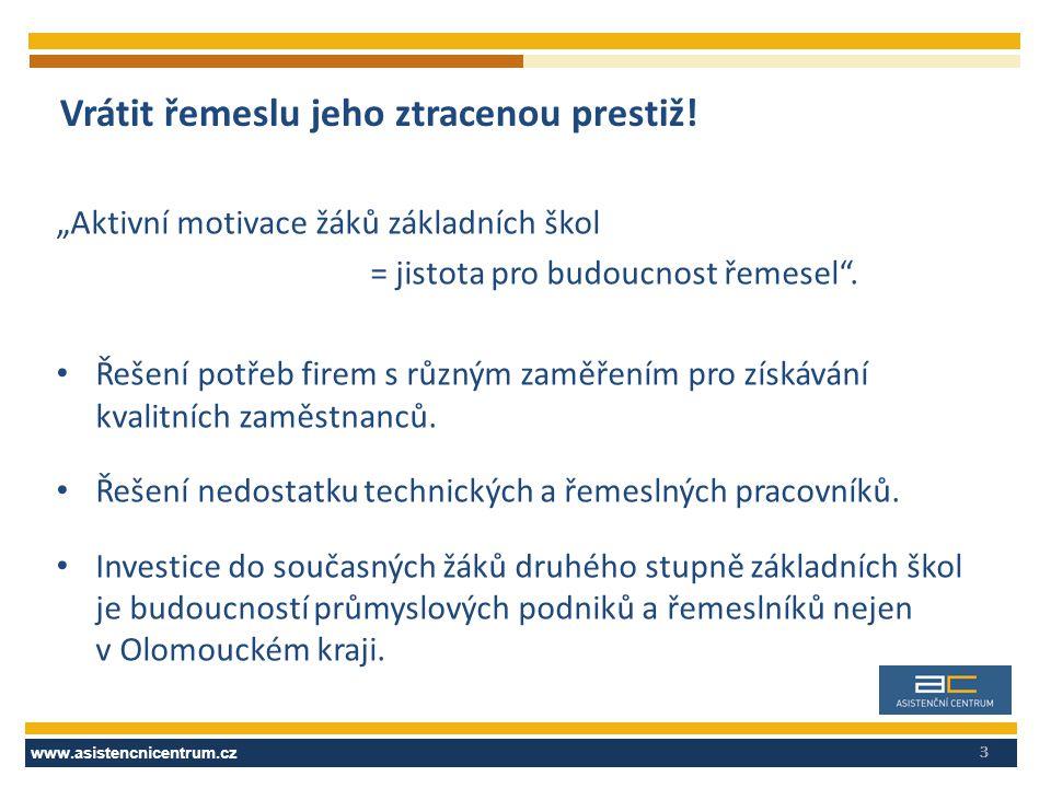 """www.asistencnicentrum.cz 3 Vrátit řemeslu jeho ztracenou prestiž! """"Aktivní motivace žáků základních škol = jistota pro budoucnost řemesel"""". Řešení pot"""