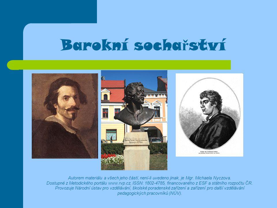 Barokní socha ř ství Autorem materiálu a všech jeho částí, není-li uvedeno jinak, je Mgr. Michaela Nyczova. Dostupné z Metodického portálu www.rvp.cz,