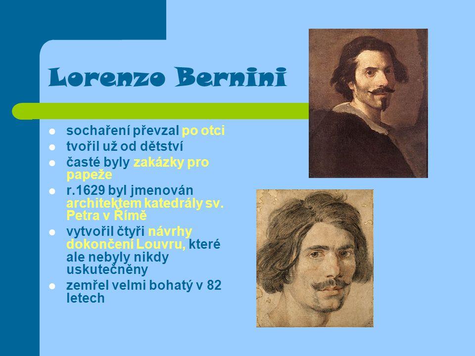 Lorenzo Bernini sochaření převzal po otci tvořil už od dětství časté byly zakázky pro papeže r.1629 byl jmenován architektem katedrály sv. Petra v Řím