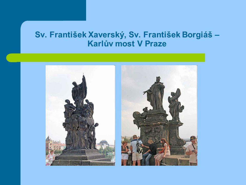 Sv. František Xaverský, Sv. František Borgiáš – Karlův most V Praze