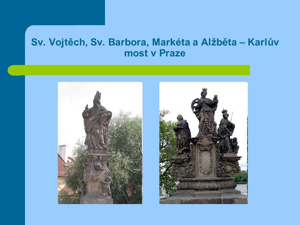 Sv. Vojtěch, Sv. Barbora, Markéta a Alžběta – Karlův most v Praze