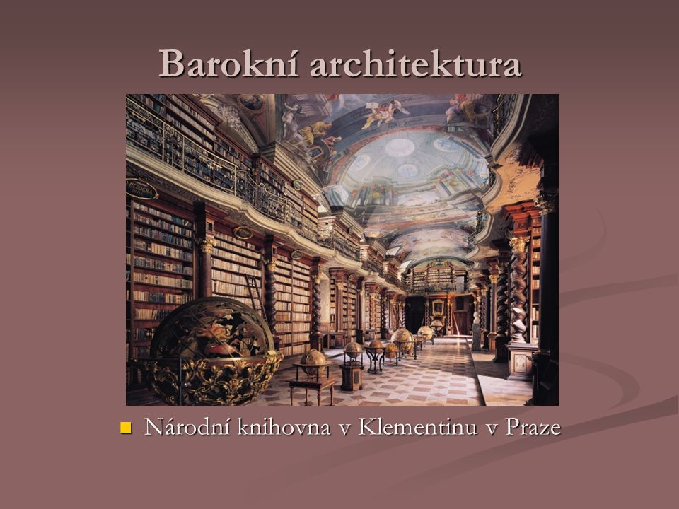 Barokní architektura Národní knihovna v Klementinu v Praze
