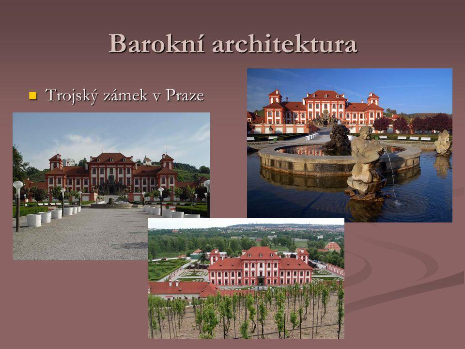 Barokní architektura Trojský zámek v Praze Trojský zámek v Praze