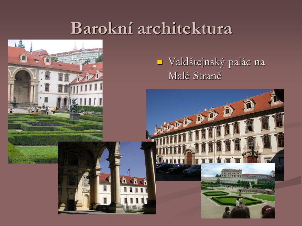 Barokní architektura Valdštejnský palác na Malé Straně