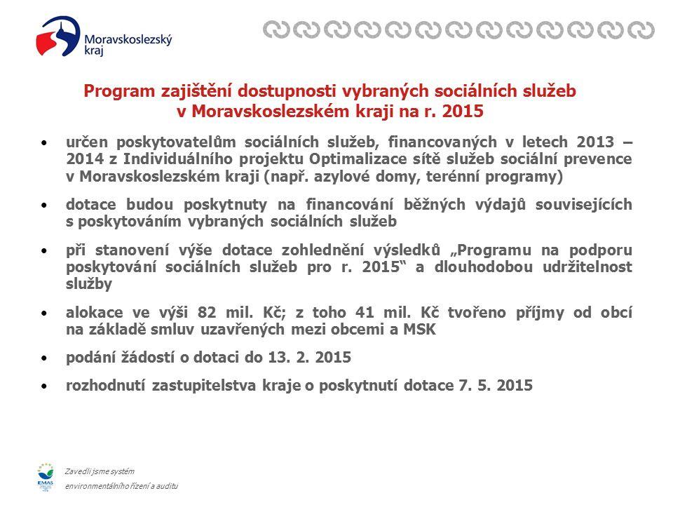 Zavedli jsme systém environmentálního řízení a auditu Program zajištění dostupnosti vybraných sociálních služeb v Moravskoslezském kraji na r.