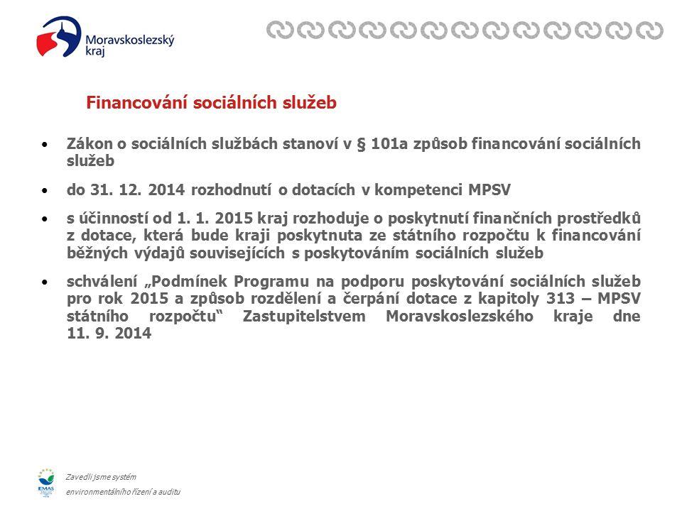 Zavedli jsme systém environmentálního řízení a auditu Financování sociálních služeb Zákon o sociálních službách stanoví v § 101a způsob financování sociálních služeb do 31.
