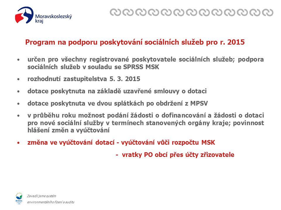 Zavedli jsme systém environmentálního řízení a auditu Program na podporu poskytování sociálních služeb pro r.