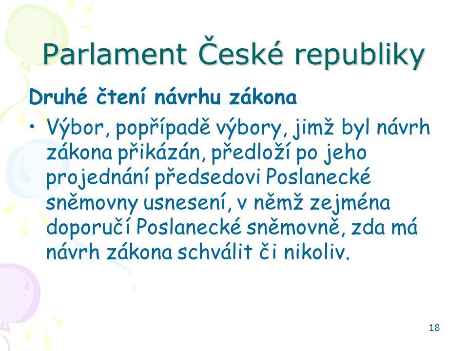 18 Parlament České republiky Druhé čtení návrhu zákona Výbor, popřípadě výbory, jimž byl návrh zákona přikázán, předloží po jeho projednání předsedovi