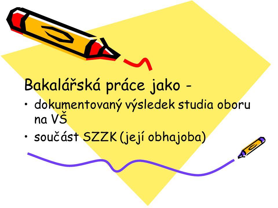 Bakalářská práce jako - dokumentovaný výsledek studia oboru na VŠ součást SZZK (její obhajoba)