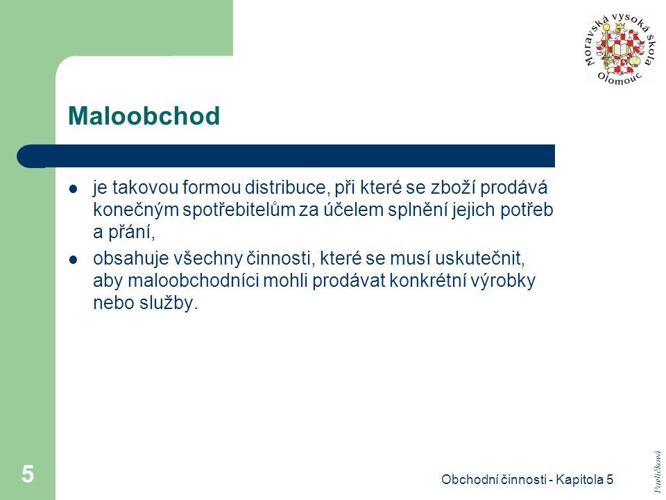 Obchodní činnosti - Kapitola 5 16 6) Třídění obchodu podle vlastnictví soukromý, družstevní, státní.