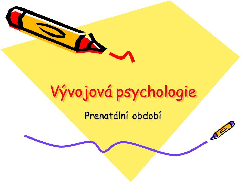 Vývojová psychologie Prenatální období