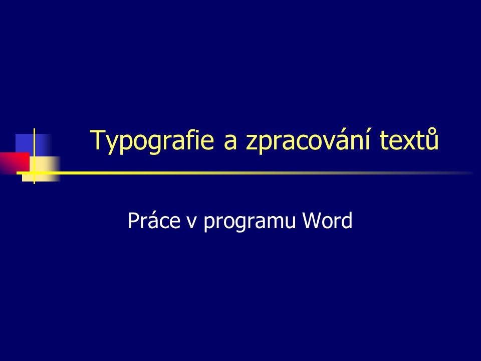 Typografie a zpracování textů Práce v programu Word
