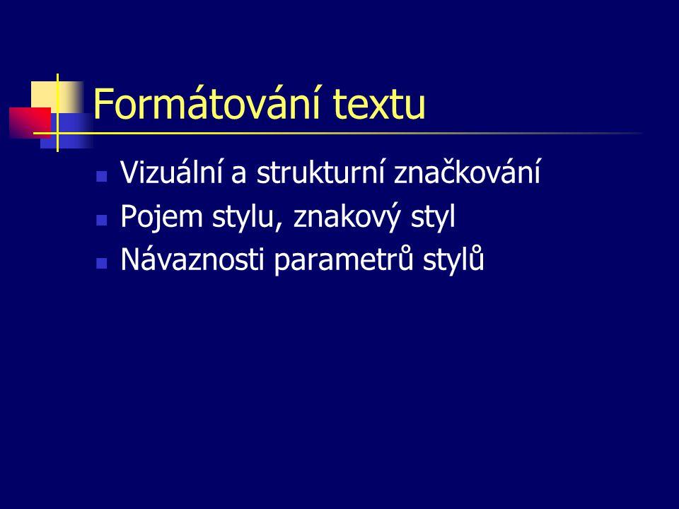 Odstavce Typografická pravidla a parametry odstavců Dělení slov Odstavcové styly Formátování dokumentu systémem stylů