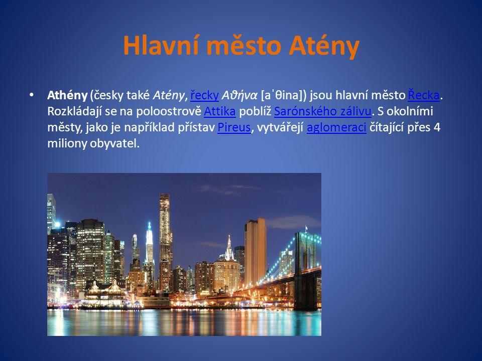 Hlavní město Atény Athény (česky také Atény, řecky Αθήνα [aˈθina]) jsou hlavní město Řecka. Rozkládají se na poloostrově Attika poblíž Sarónského záli