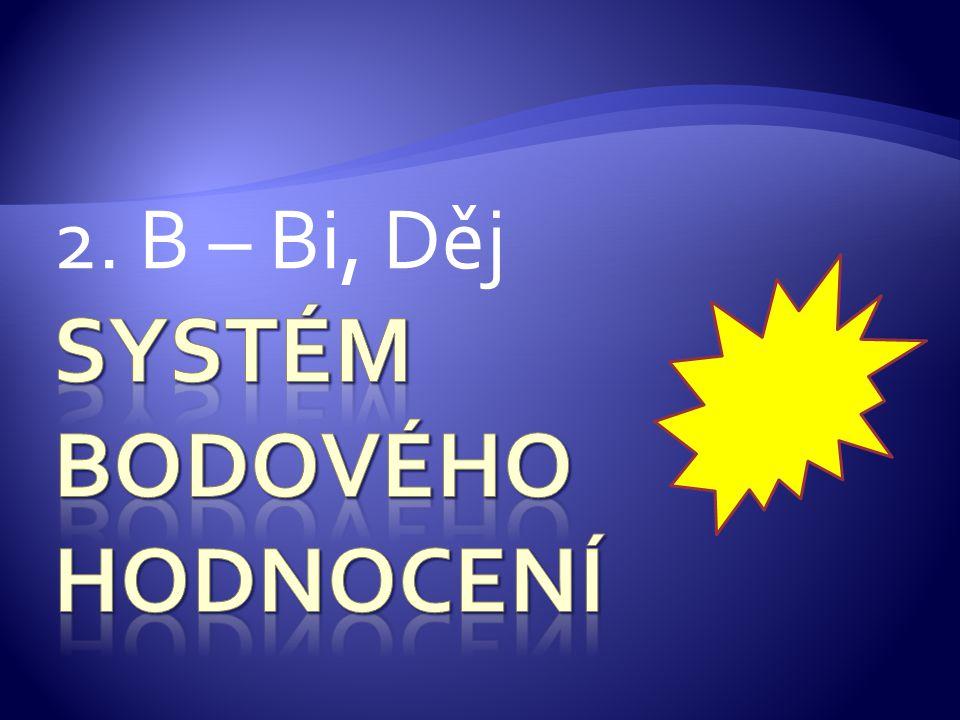 2. B – Bi, Děj