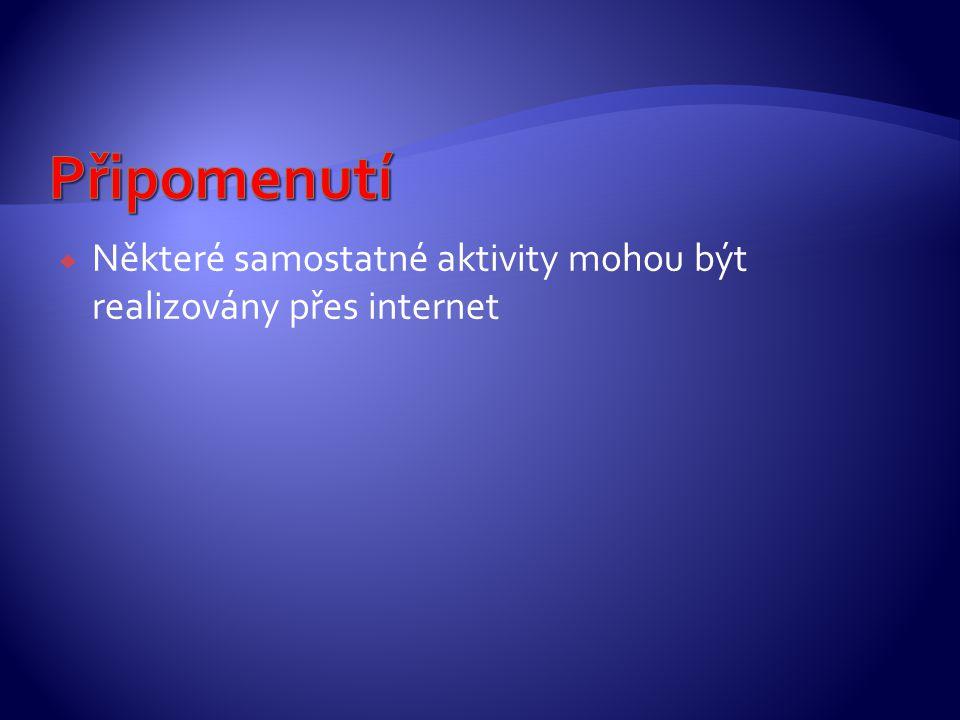  Některé samostatné aktivity mohou být realizovány přes internet