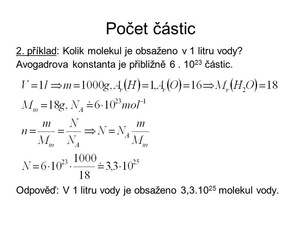 Počet částic 2. příklad: Kolik molekul je obsaženo v 1 litru vody.