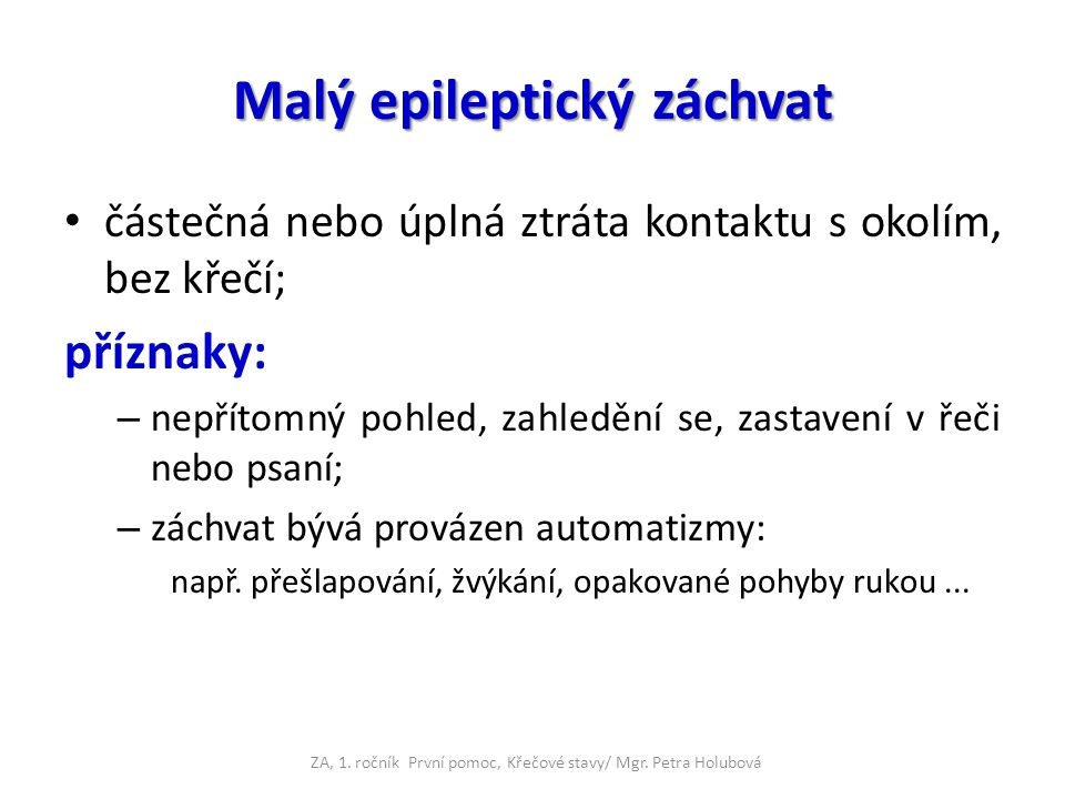 Kontrolní otázky a úkoly EPILEPSIE Co je to epilepsie.