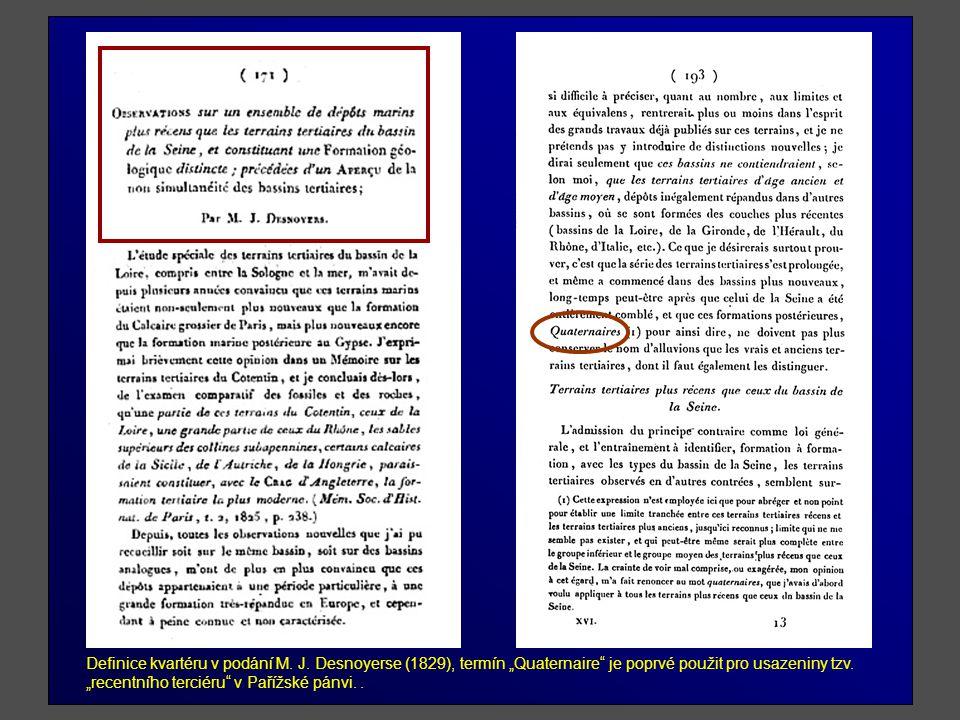 1963 - D.B. Ericson - stanovaní hranice na základě planktonních dírkovců 1961 - M.