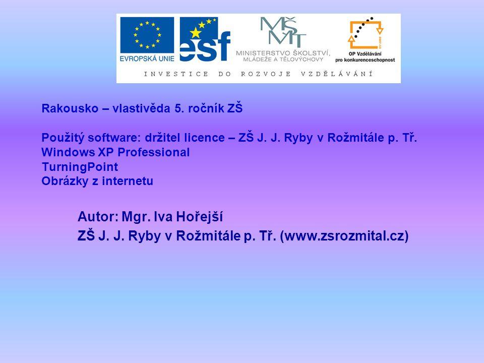 Rakousko – vlastivěda 5. ročník ZŠ Použitý software: držitel licence – ZŠ J.