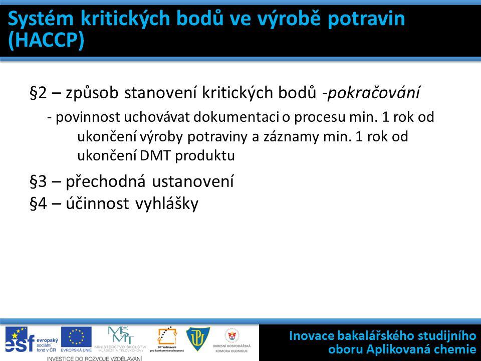 §2 – způsob stanovení kritických bodů -pokračování - povinnost uchovávat dokumentaci o procesu min.