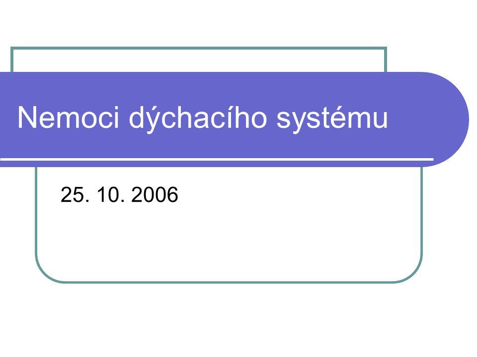 Nemoci dýchacího systému 25. 10. 2006