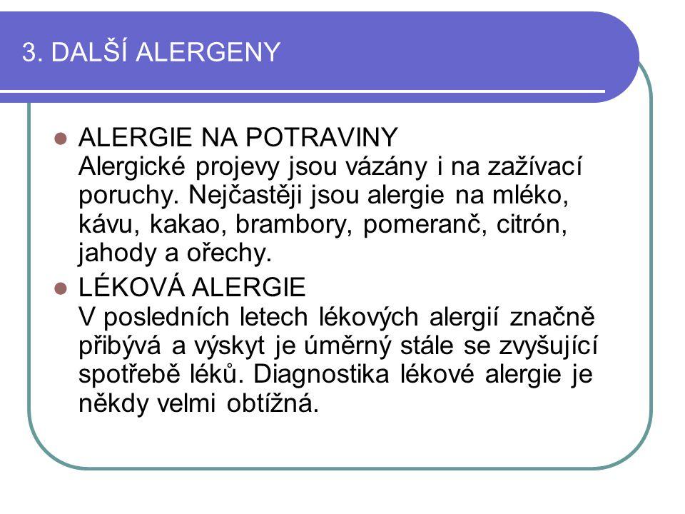 3.DALŠÍ ALERGENY ALERGIE NA POTRAVINY Alergické projevy jsou vázány i na zažívací poruchy.