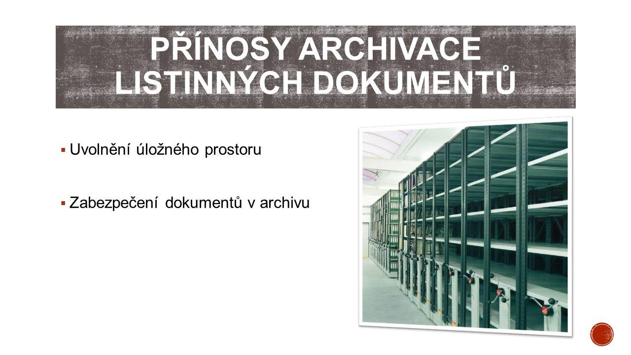 Uvolnění úložného prostoru  Zabezpečení dokumentů v archivu