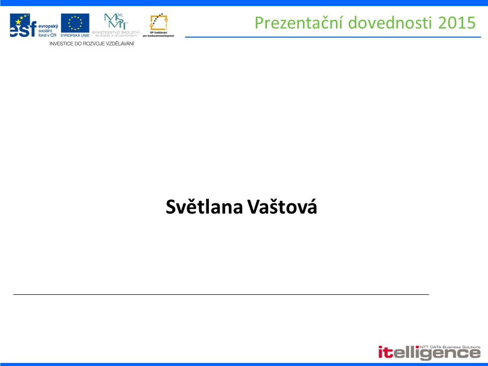 Prezentační dovednosti 2015 Světlana Vaštová