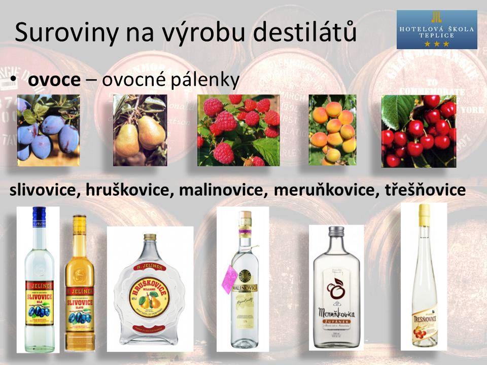 Suroviny na výrobu destilátů ovoce – ovocné pálenky slivovice, hruškovice, malinovice, meruňkovice, třešňovice