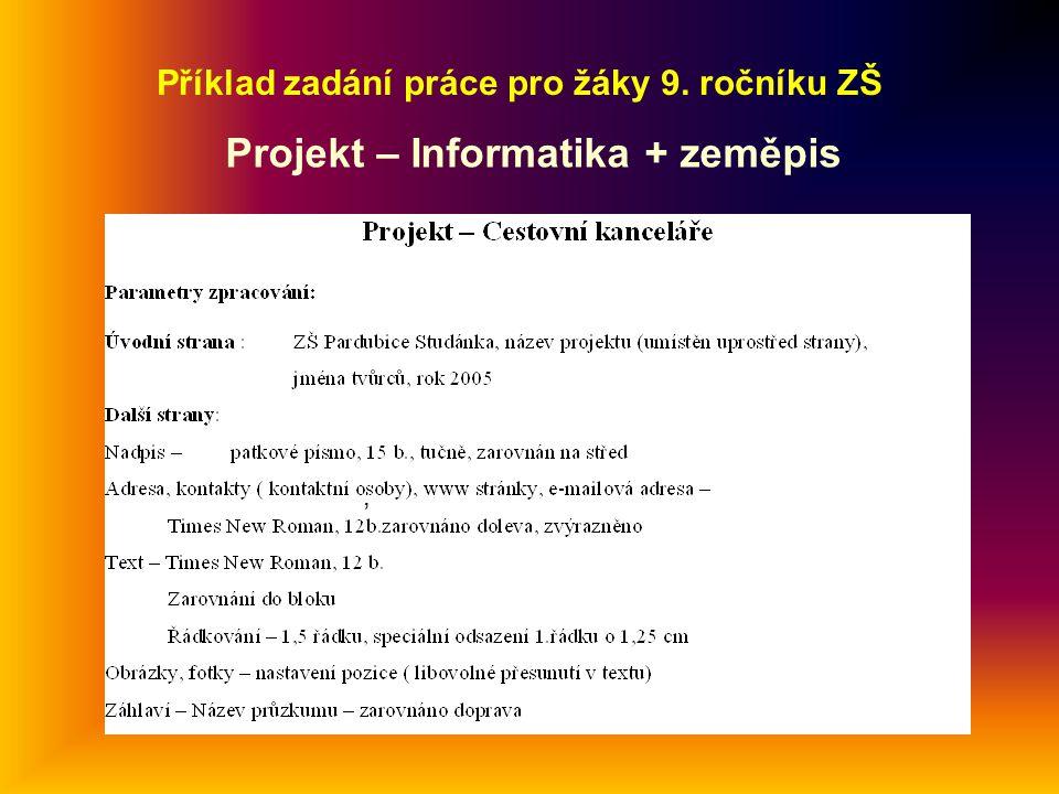 , Příklad zadání práce pro žáky 9. ročníku ZŠ Projekt – Informatika + zeměpis