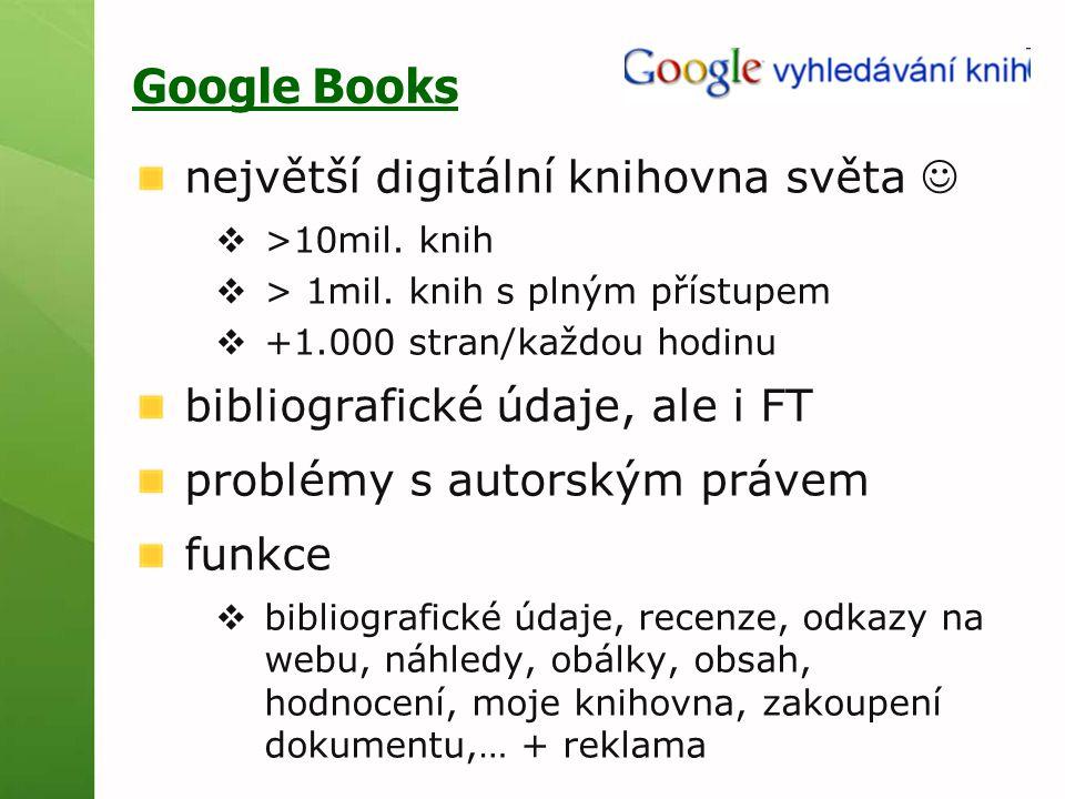 Google Books největší digitální knihovna světa  >10mil.