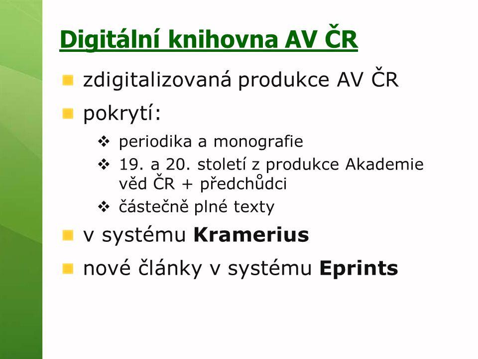 Digitální knihovna AV ČR zdigitalizovaná produkce AV ČR pokrytí:  periodika a monografie  19.