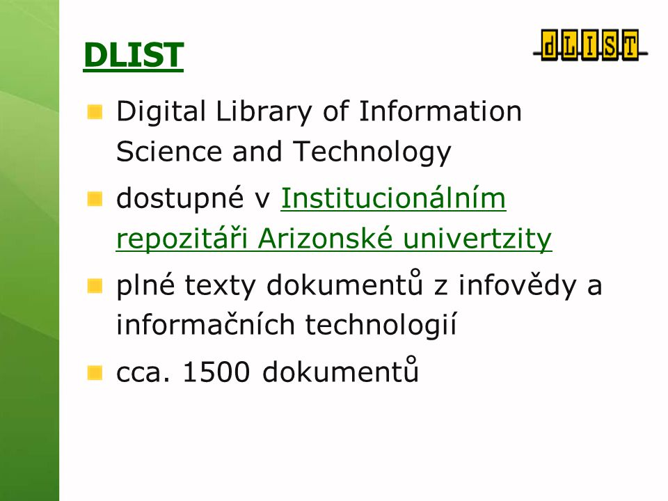 DLIST Digital Library of Information Science and Technology dostupné v Institucionálním repozitáři Arizonské univertzityInstitucionálním repozitáři Ar
