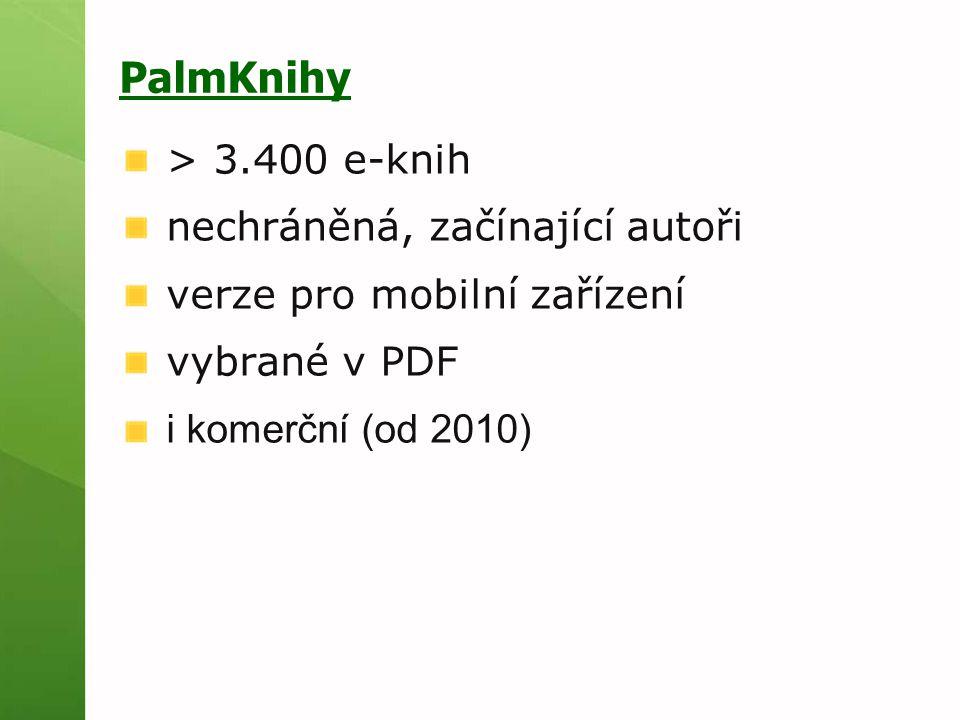 PalmKnihy > 3.400 e-knih nechráněná, začínající autoři verze pro mobilní zařízení vybrané v PDF i komerční (od 2010)