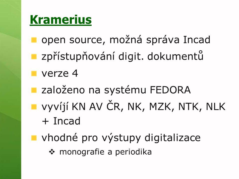 Kramerius open source, možná správa Incad zpřístupňování digit.