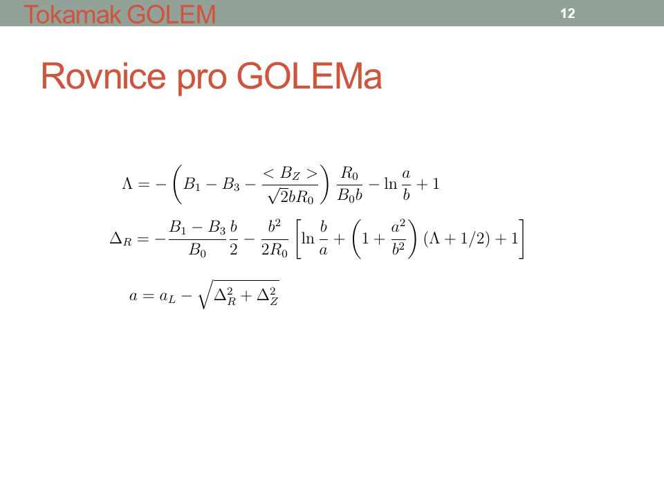 Rovnice pro GOLEMa 12 Tokamak GOLEM
