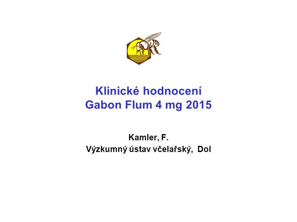 Klinické hodnocení Gabon Flum 4 mg Průměrná účinnost ve srovnávacích pokusech 2014 Přípravek Účinnost % Spad po 1.fumigaci Formidol 81g 58 267 Gabon PF 90 mg 65 258 Gabon Flum 2 mg 90 130 Gabon Flum 4 mg 95 73 Gabon Flum 8 mg96 55 V letech 2012 – 2014 byly zkoušeny přípravky včetně Gabonů Flum Do klinického hodnocení byl vybrán Gabon Flum 4 mg Vysoká účinnost bez toxicity