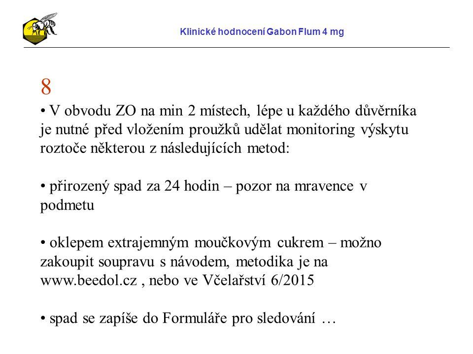 Klinické hodnocení Gabon Flum 4 mg 9 Proužky je nutné vložit do úlů nejpozději do 10.