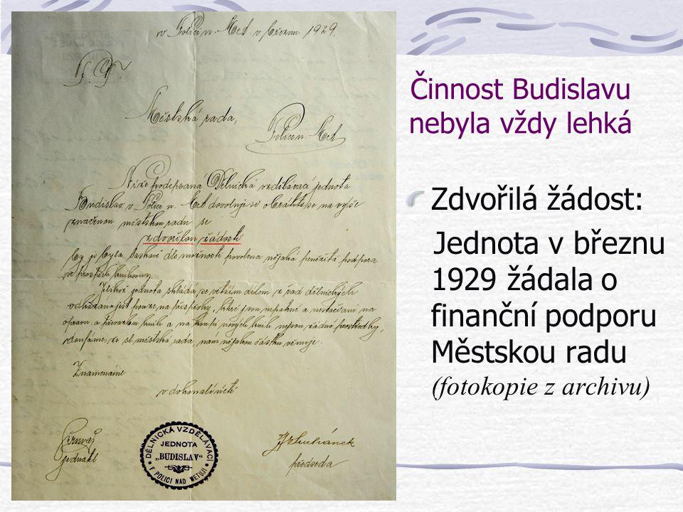 Činnost Budislavu nebyla vždy lehká Zdvořilá žádost: Jednota v březnu 1929 žádala o finanční podporu Městskou radu (fotokopie z archivu)