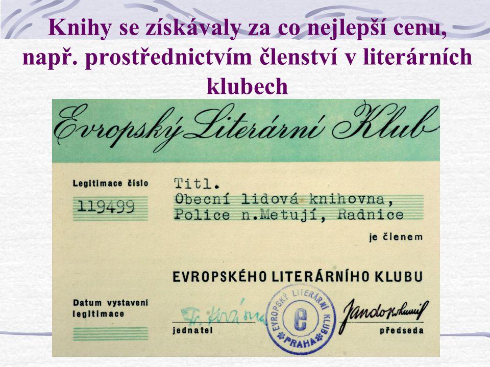 Knihy se získávaly za co nejlepší cenu, např. prostřednictvím členství v literárních klubech