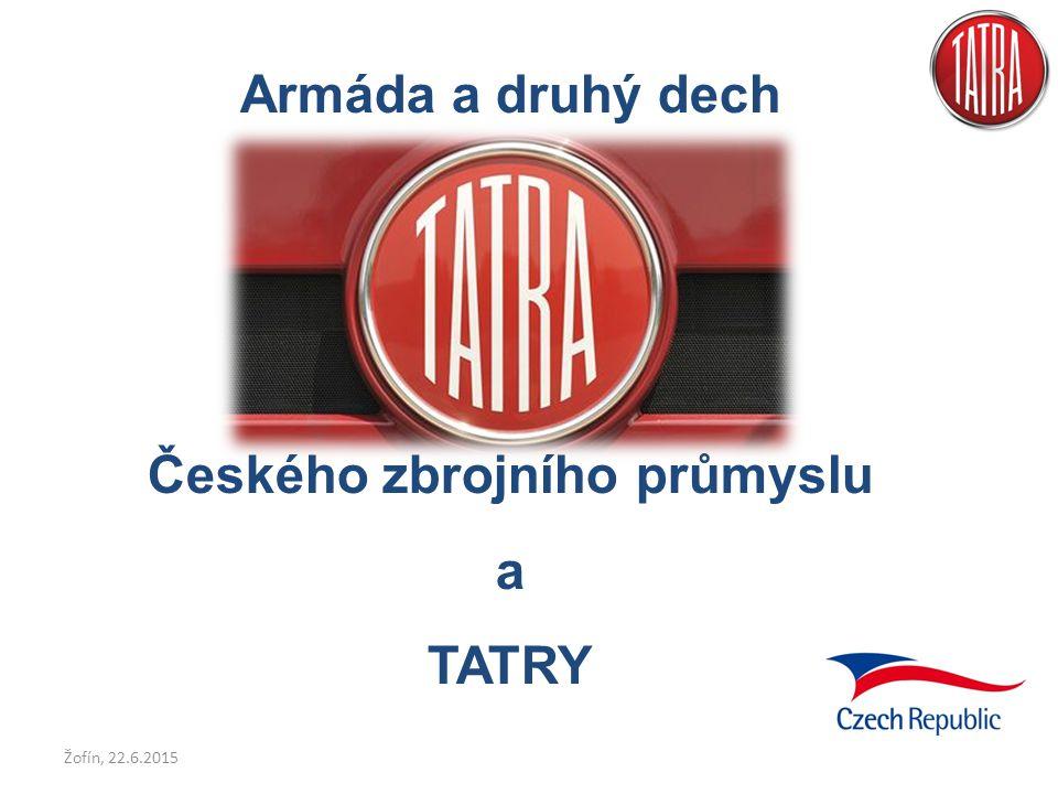 Armáda a druhý dech Českého zbrojního průmyslu a TATRY Žofín, 22.6.2015